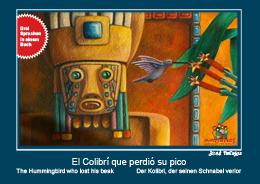 El Colibrí que perdió su pico - Der Kolibri, der seinen Schnabel verlor - The Hummingbird who lost his beak