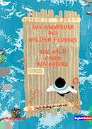 Das Abenteuer des Wilden Flusses - The WILD river adventure